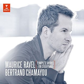 Bertrand Chamayou � Maurice Ravel: Complete Works For Solo Piano