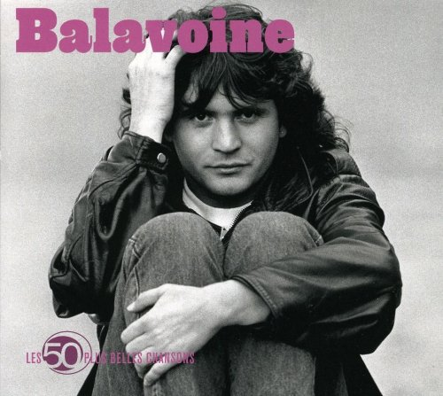 Balavoine - Les 50 Plus Belles Chansons