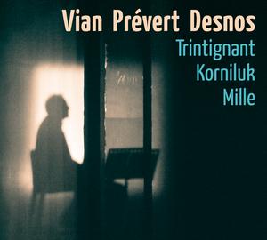 Vian, Prévert, Desnos