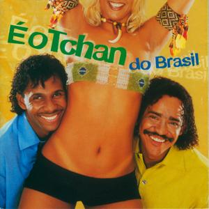 E O Tchan Do Brasil