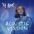 4 AM (Acoustic Version)