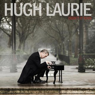 Hugh Laurie, Didn't it rain (2013) Hugh-laurie-didn-t-it-rain