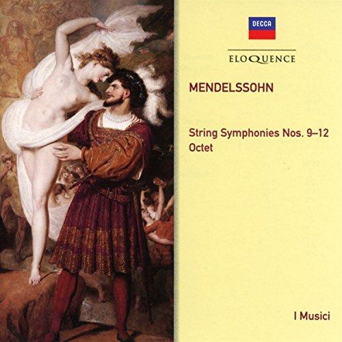 Mendelssohn: String Symphonies Nos. 9-12 - Octet