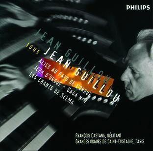 J. Guillou - Alice au pays de l'orgue - Jeux d'orgue - Saga n°7 - Les chants de Selma