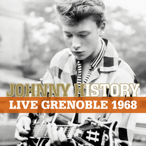 Johnny History - Live Grenoble 1968