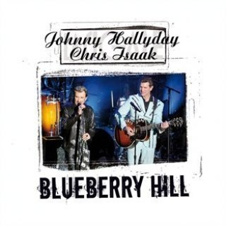 Johnny Hallyday & Chris Isaak: Blueberry Hill