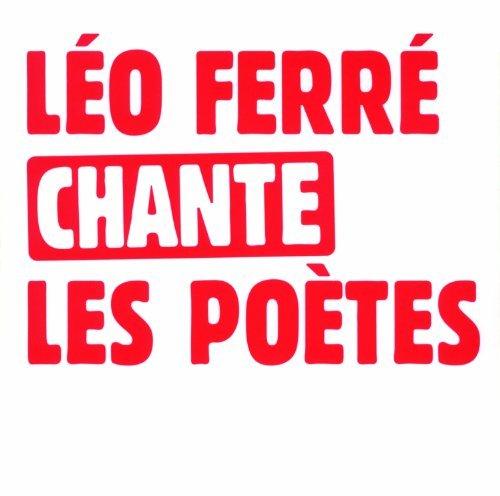 Leo Ferré Chante les Poètes