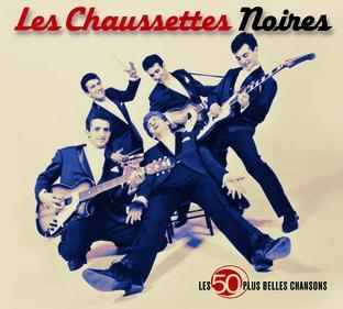 Les Chausettes Noires - Les 50 Plus Belles Chansons