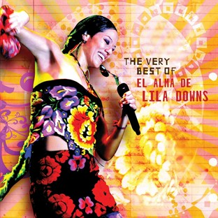 The Very Best of - El Alma De Lila Downs