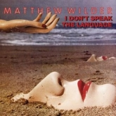 Matthew Wilder - I Don't Speak The Language (1983)