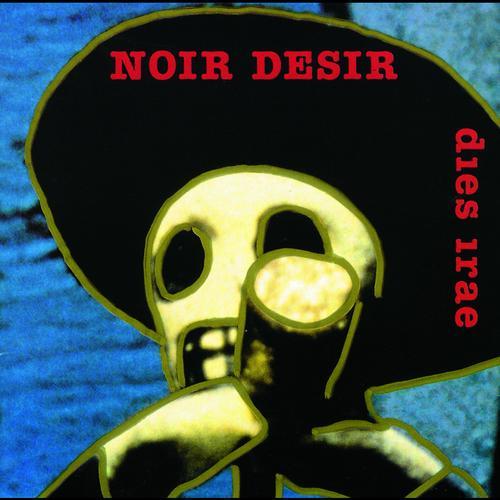 Noir Désir - Comme Elle Vient
