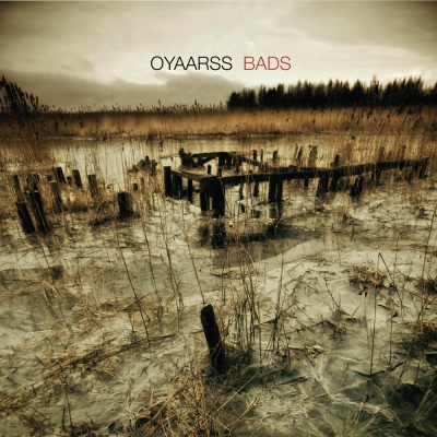 http://images.music-story.com/img/album_O_400/oyaarss-bads.jpg