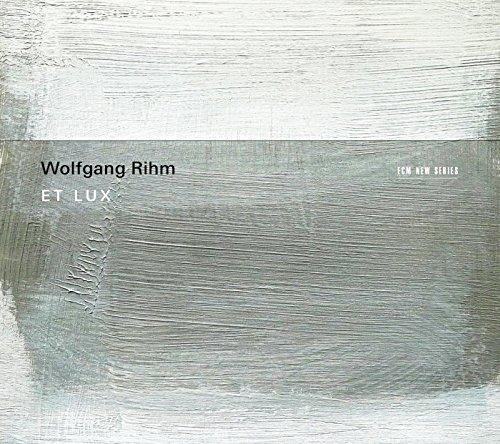 Wolfgang Rihm : Et Lux