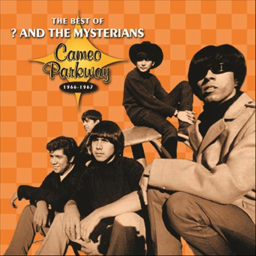 The Best Of ? & The Mysterians - Cameo Parkway 1966-1967