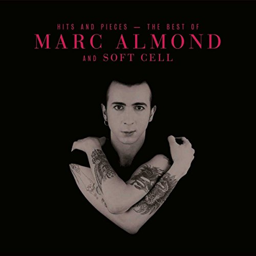 Hits and Pieces - The Best of Marc Almond and Soft Cell