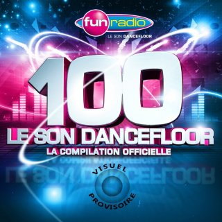 Fun Radio - 100 : Le Son Dancefloor [2014]