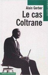 [jazz] John Coltrane (1926-1967) Alain-gerber-le-cas-coltrane